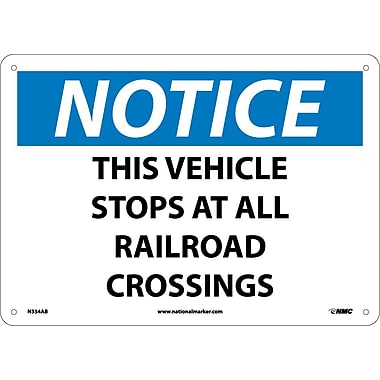 Notice, This Vehicle Stops At All Railroad Crossings, 10X14, .040 Aluminum