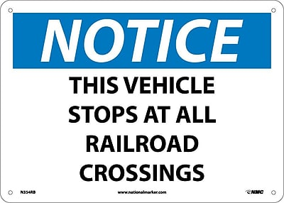 Notice, This Vehicle Stops At All Railroad Crossings, 10X14, Rigid Plastic