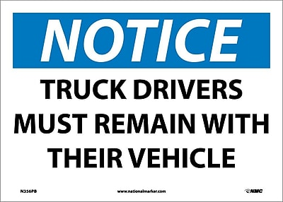 Notice, Truck Drivers Must Remain With Their Vehicle, 10X14, Adhesive Vinyl