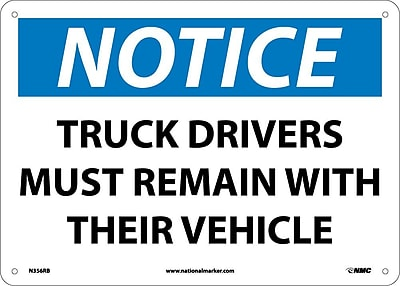 Notice, Truck Drivers Must Remain With Their Vehicle, 10X14, Rigid Plastic