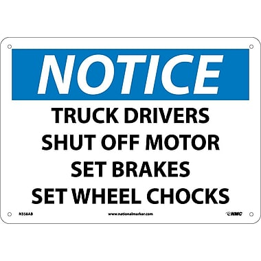 Notice, Truck Drivers Shut Off Motor Set Brakes Set Wheel Chocks, 10X14, .040 Aluminum