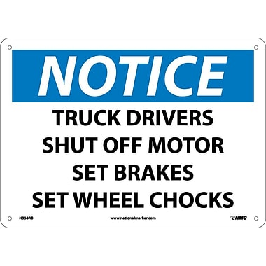 Notice, Truck Drivers Shut Off Motor Set Brakes Set Wheel Chocks, 10X14, Rigid Plastic