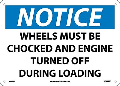 Notice, Wheels Must Be Chocked And Engine Turned Off During Loading, 10X14, Rigid Plastic