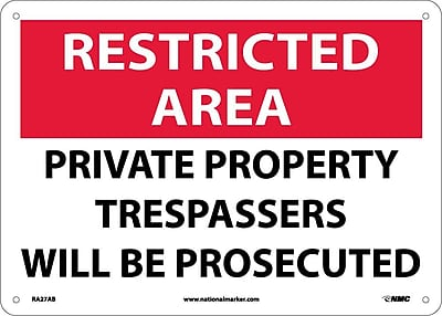 Restricted Area, Private Property Trespassers Will Be Prosecuted, 10X14, .040 Aluminum