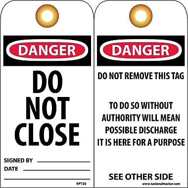 Accident Prevention Tags, Danger Do Not Close, 6X3, Unrip Vinyl, 25/Pk W/ Grommet