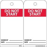 Accident Prevention Tags, Do Not Start, 6X3, Unrip Vinyl, 25/Pk