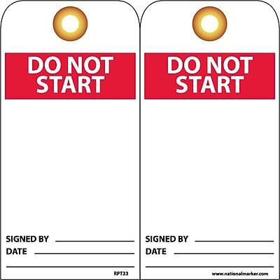 Accident Prevention Tags, Do Not Start, 6X3, Unrip Vinyl, 25/Pk W/ Grommet