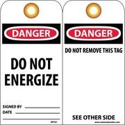 Accident Prevention Tags, Danger Do Not Energize, 6X3, Unrip Vinyl, 25/Pk W/ Grommet