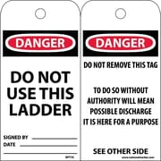 Accident Prevention Tags, Danger Do Not Use This Ladder, 6X3, Unrip Vinyl, 25/Pk
