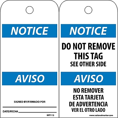 Accident Prevention Tags, Notice Do Not Remove This Tag (Bilingual), 6X3, Unrip Vinyl, 25/Pk