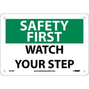 Safety First, Watch Your Step, 7X10, Rigid Plastic