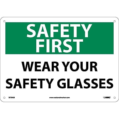 Safety First, Wear Your Safety Glasses, 10X14, .040 Aluminum