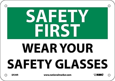 Safety First, Wear Your Safety Glasses, 7X10, Rigid Plastic
