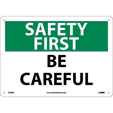 Safety First, Be Careful, 10X14, Rigid Plastic