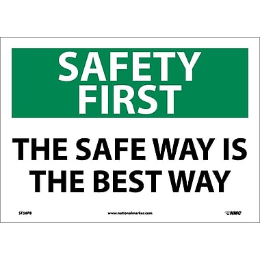 Safety First, The Safe Way Is The Best Way, 10X14, Adhesive Vinyl