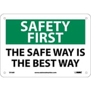 Safety First, The Safe Way Is The Best Way, 7X10, Rigid Plastic