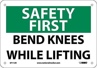Safety First, Bend Knees While Lifting, 7X10, Rigid Plastic