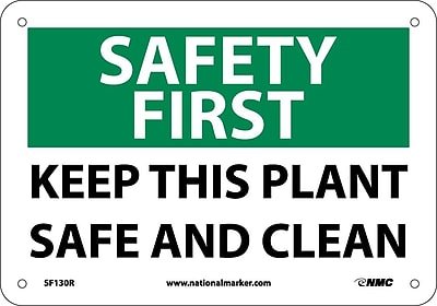 Safety First, Keep This Plant Safe And Clean, 7X10, Rigid Plastic