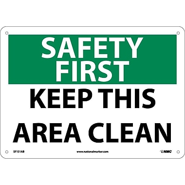 Safety First, Keep This Area Clean, 10X14, .040 Aluminum