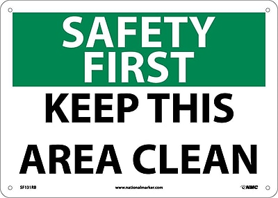 Safety First, Keep This Area Clean, 10X14, Rigid Plastic