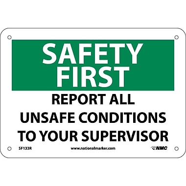 Safety First, Report All Unsafe Conditions To Your Supervisor, 7