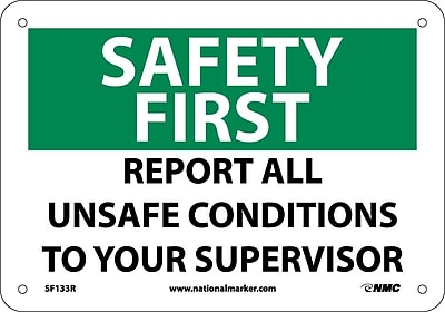 Safety First, Report All Unsafe Conditions To Your Supervisor, 7X10, Rigid Plastic
