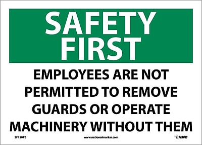 Safety First, Employees Are Not Permitted To Remove Guards.., 10X14, Adhesive Vinyl