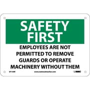 Safety First, Employees Are Not Permitted To Remove Guards.., 7X10, Rigid Plastic