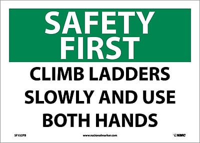 Safety First, Climb Ladders Slowly And Use Both Hands, 10X14, Adhesive Vinyl