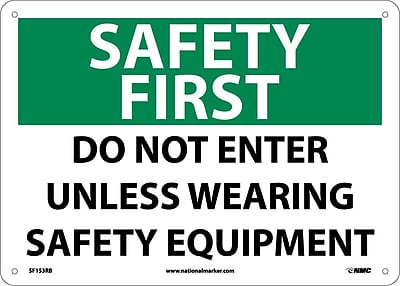 Safety First, Do Not Enter Unless Wearing Safety Equipment, 10X14, Rigid Plastic