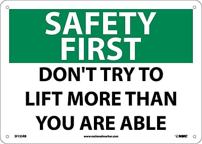 Safety First, Don't Try To Lift More Than You Are Able, 10X14, Rigid Plastic