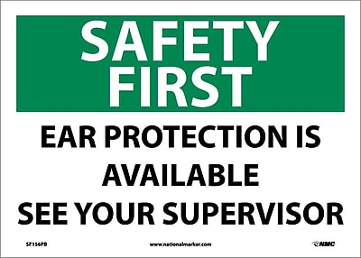 Safety First, Ear Protection Is Available See Your Supervisor, 10X14, Adhesive Vinyl
