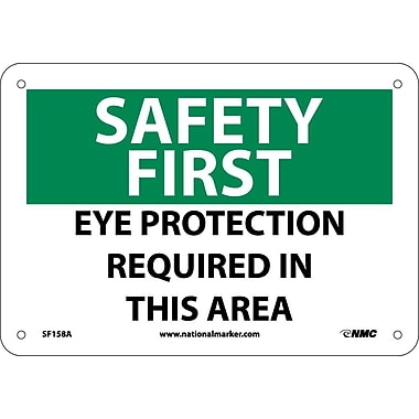 Safety First, Eye Protection Required In This Area, 7X10, .040 Aluminum