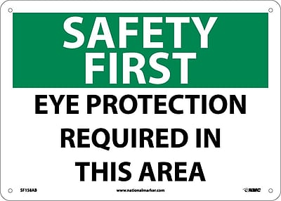 Safety First, Eye Protection Required In This Area, 10X14, .040 Aluminum