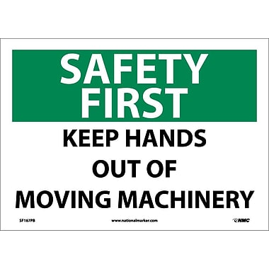 Safety First, Keep Hands Out Of Moving Machinery, 10X14, Adhesive Vinyl