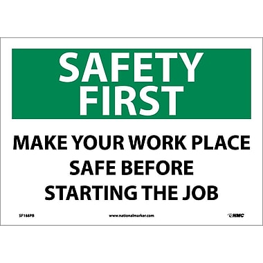 Safety First, Make Your Work Place Safe Before Starting The Job, 10X14, Adhesive Vinyl