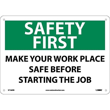 Safety First, Make Your Work Place Safe Before Starting The Job, 10X14, Rigid Plastic