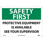 Safety First, Protective Equipment Is Available See Your Supervisor, 10X14, Rigid Plastic