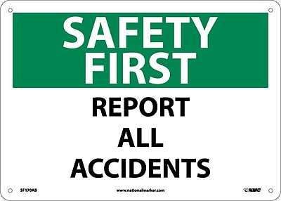 Safety First, Report All Accidents, 10X14, .040 Aluminum