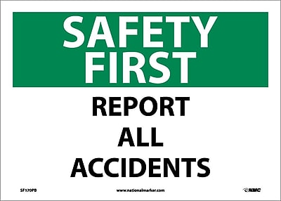 Safety First, Report All Accidents, 10X14, Adhesive Vinyl