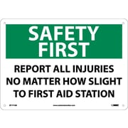Safety First, Report All Injuries No Matter How Slight To First Aid Station, 10X14, .040 Aluminum