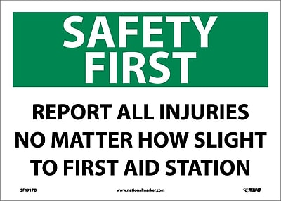 Safety First, Report All Injuries No Matter How Slight To First Aid Station, 10X14, Adhesive Vinyl