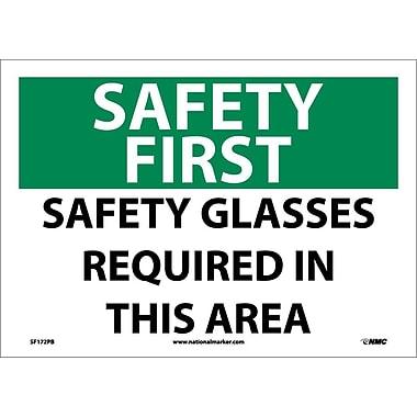 Panneau de sécurité « Safety First, Safety Glasses Required In This Area », 10 x 14 po, vinyle adhésif
