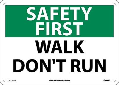 Safety First, Walk Don't Run, 10X14, .040 Aluminum