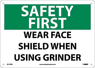 Safety First, Wear Face Shield When Using Grinder, 10X14, Rigid Plastic