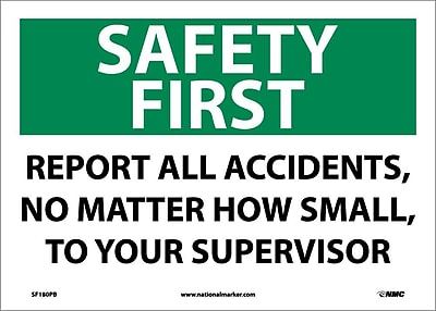 Safety First, Report All Accidents No Matter How Small To Your Supervisor, 10X14, Adhesive Vinyl