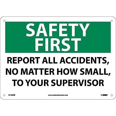 Safety First, Report All Accidents No Matter How Small To Your Supervisor, 10