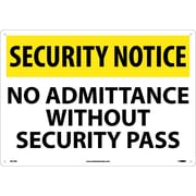 Security Notice, No Admittance Without Security Pass, 14X20, Rigid Plastic