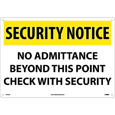 Security Notice, No Admittance Beyond This Point Check.. 14X20, .040 Aluminum