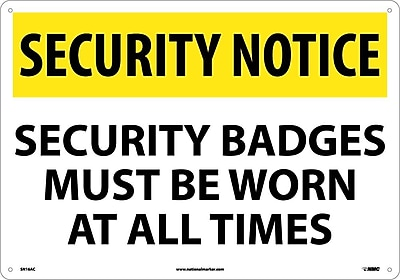 Security Notice, Security Badges Must Be Worn At All Times, 14X20, .040 Aluminum